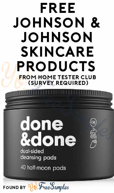 FREE Johnson & Johnson Skincare Products From Home Tester Club (Survey Required)
