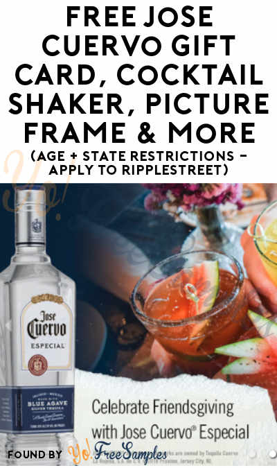 FREE Jose Cuervo Gift Card, Cocktail Shaker, Picture Frame & More (Age + State Restrictions – Apply To RippleStreet)