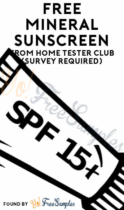 FREE Mineral Sunscreen From Home Tester Club (Survey Required)