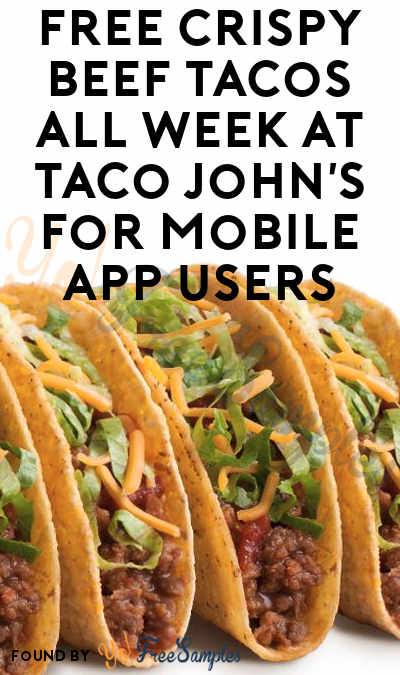FREE Crispy Beef Tacos All Week At Taco John's For Mobile App Users