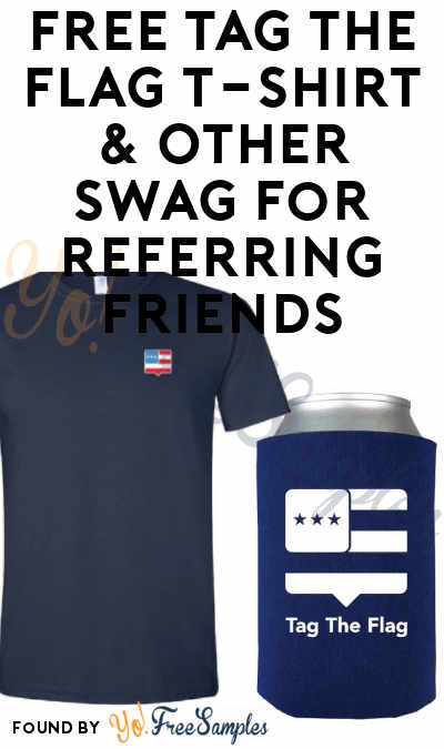 FREE Tag The Flag T-Shirt & Other Swag For Referring Friends