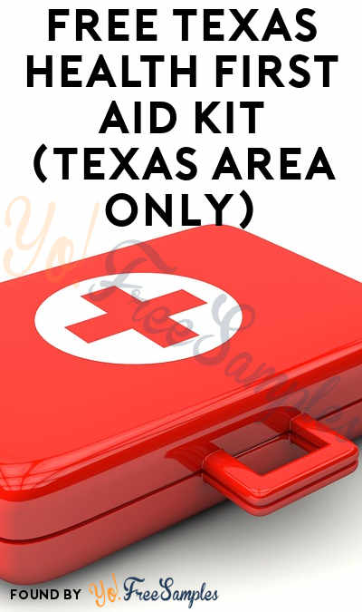 FREE Texas Health First Aid Kit (Texas Area Only)
