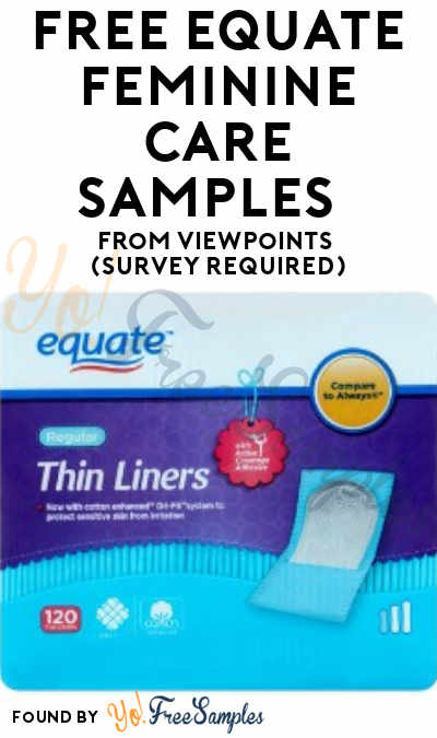 FREE Equate Feminine Care Samples From ViewPoints (Survey Required)
