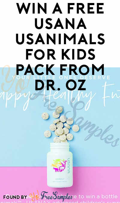 Win A FREE USANA Usanimals For Kids Pack From Dr. Oz