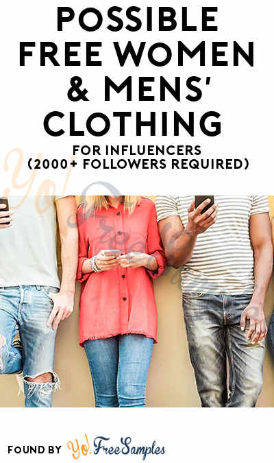 Possible FREE Women & Mens' Clothing For Influencers (2000+ Followers Required)