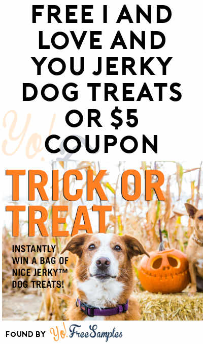 FREE I And Love And You Jerky Dog Treats or $5 Coupon