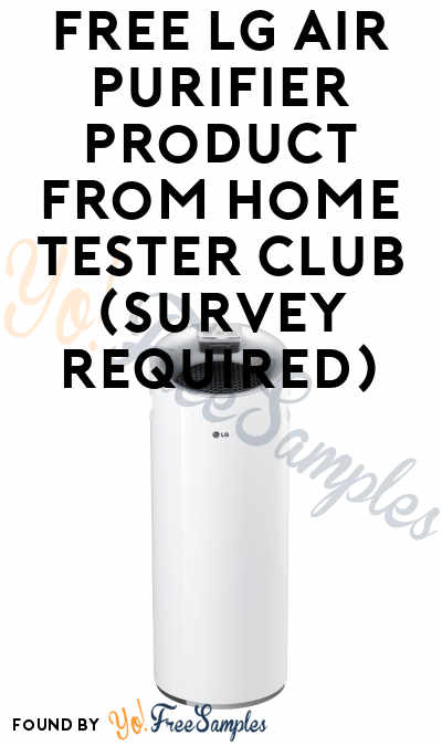 FREE LG Air Purifier Product From Home Tester Club (Survey Required)
