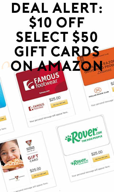 DEAL ALERT: $10 OFF Select $50 Gift Cards On Amazon