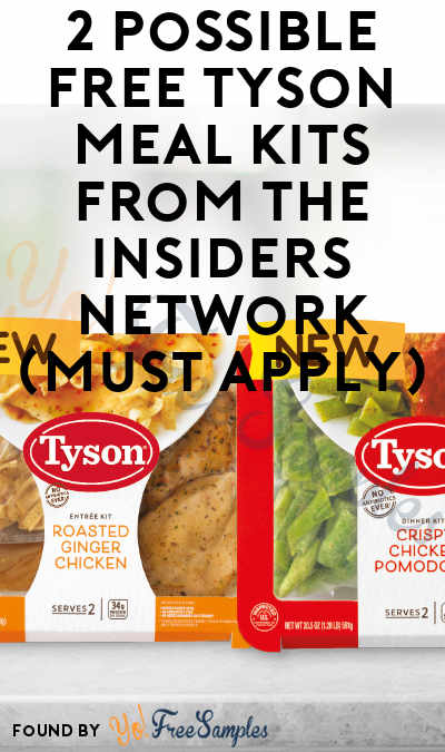 2 Possible FREE Tyson Meal Kits From The Insiders Network (Must Apply)
