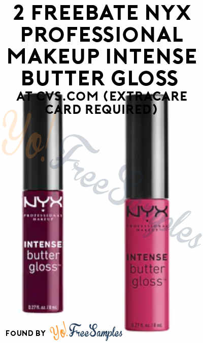 2 FREEBATE NYX Professional Makeup Intense Butter Gloss At CVS.com (ExtraCare Card Required)