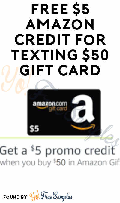 FREE $5 Amazon Credit For Texting $50 Gift Card [Verified]