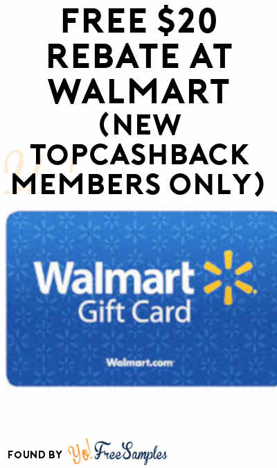 FREE $20 Rebate At Walmart (New TopCashBack Members Only)