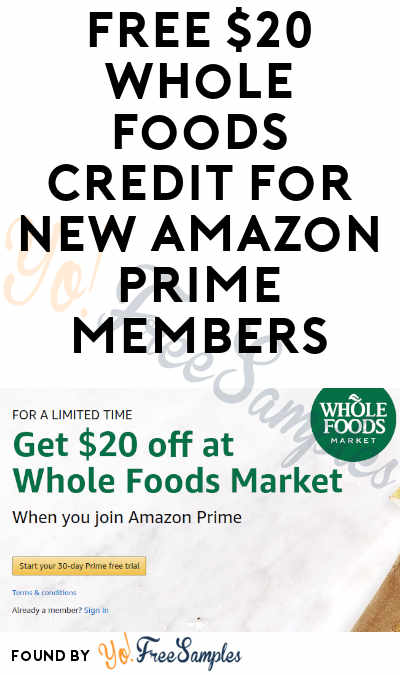 FREE $20 Whole Foods Credit For New Amazon Prime Members