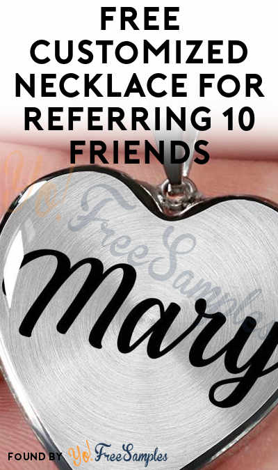 FREE Customized Necklace For Referring 10 Friends