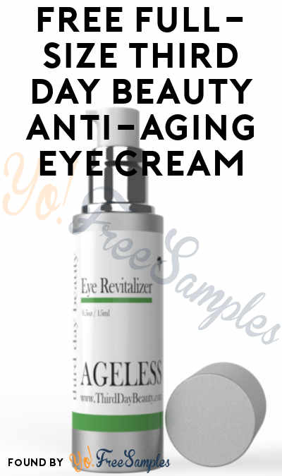 FREE Full-Size Third Day Beauty Anti-Aging Eye Cream