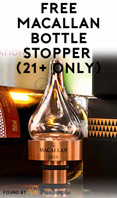 FREE Macallan Bottle Stopper (21+ Only)