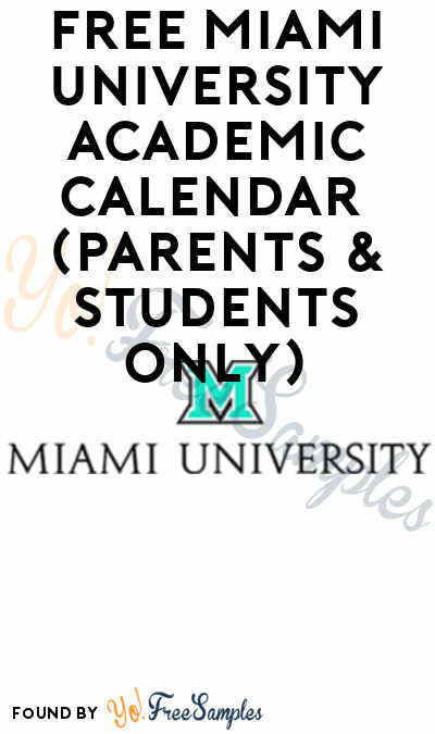 FREE Miami University Academic Calendar 2018-2019 (Parents & Students Only)