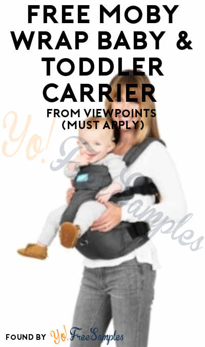 FREE Moby Wrap Baby & Toddler Carrier From ViewPoints (Must Apply)