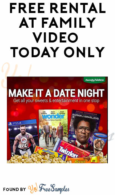 TODAY (5/7) ONLY: FREE Rental at Family Video Today Only