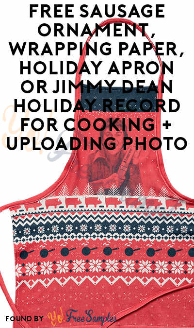FREE Sausage Ornament, Wrapping Paper, Holiday Apron or Jimmy Dean Holiday Record For Cooking + Uploading Photo
