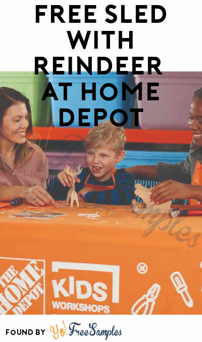 FREE Sled with Reindeer At Home Depot on December 1st 2018 9AM-12PM