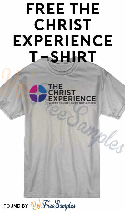 FREE The Christ Experience T-Shirt