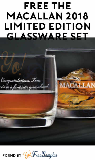 FREE The Macallan 2018 Limited Edition Glassware Set (21+ Only)