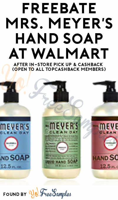 ENDS TONIGHT: FREEBATE Mrs. Meyer's Hand Soap At Walmart After In-Store Pick Up & Cashback (OPEN TO ALL TopCashBack Members)