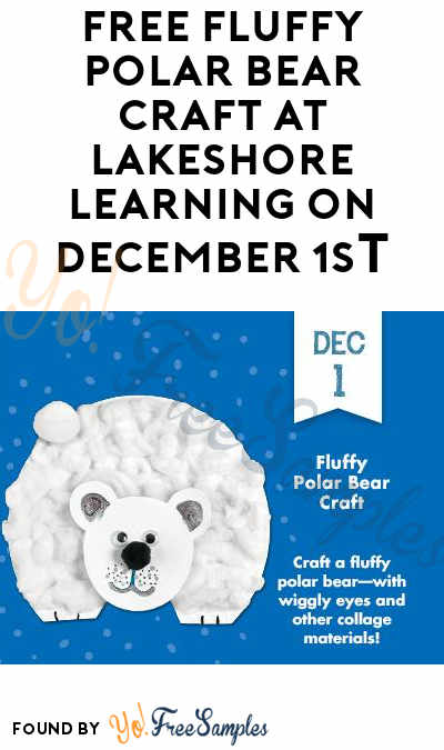 FREE Fluffy Polar Bear Craft at Lakeshore Learning on December 1st