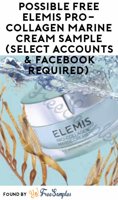 Possible FREE Elemis Pro-Collagen Marine Cream Sample (Select Accounts & Facebook Required)