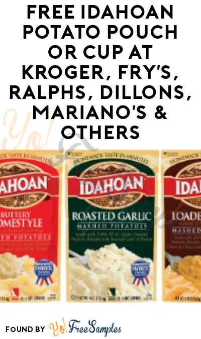 TODAY ONLY: FREE Idahoan Potato Pouch or Cup at Kroger, Fry's, Ralphs, Dillons, Mariano's & Others