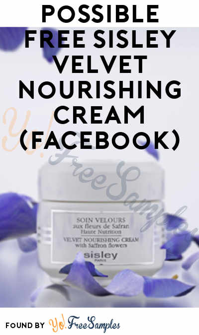Possible FREE Sisley Velvet Nourishing Cream Sample (Select Accounts & Facebook Required)