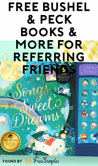 FREE Bushel & Peck Books & More For Referring Friends
