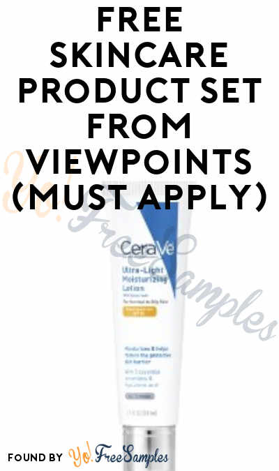 FREE CeraVe, La Roche-Posay and VICHY Skincare Products From ViewPoints (Must Apply)