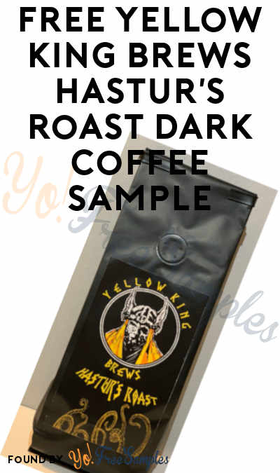 FREE Yellow King Brews Hastur's Roast Dark Coffee Sample