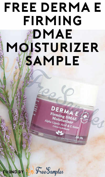 FREE derma|e Firming DMAE Moisturizer [Verified Received By Mail]