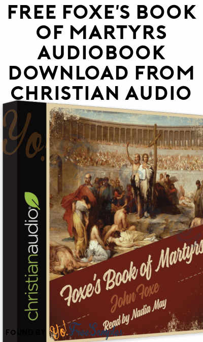 FREE Foxe's Book Of Martyrs Audiobook Download From Christian Audio