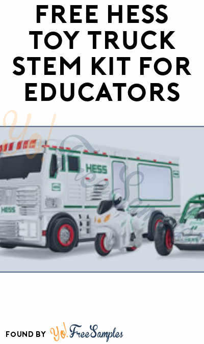 First 1,000! FREE Hess Toy Truck STEM Kit For Educators