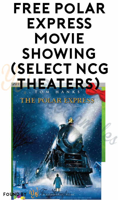 FREE Polar Express Movie Showing (Select NCG Theaters)