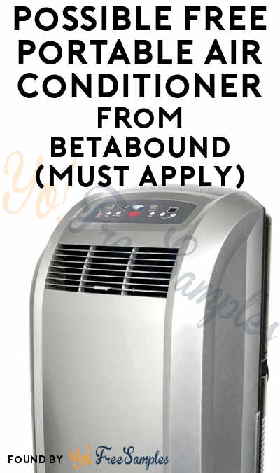 Possible FREE Portable Air Conditioner From Betabound (Must Apply)
