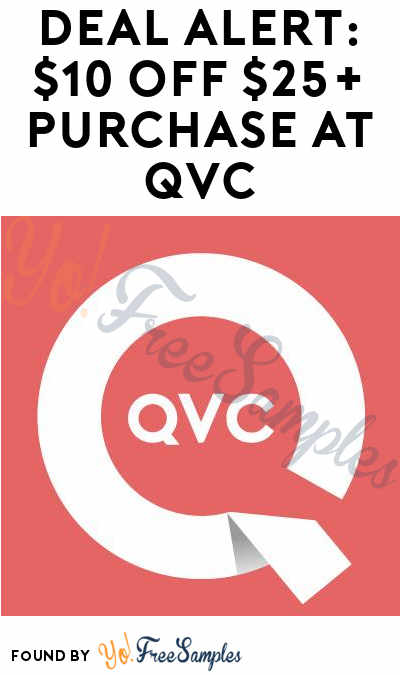 DEAL ALERT: $10 OFF $25+ Purchase At QVC