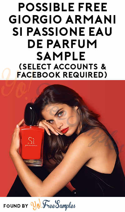 Possible FREE Giorgio Armani Si Passione Eau de Parfum Sample (Select Accounts & Facebook Required)