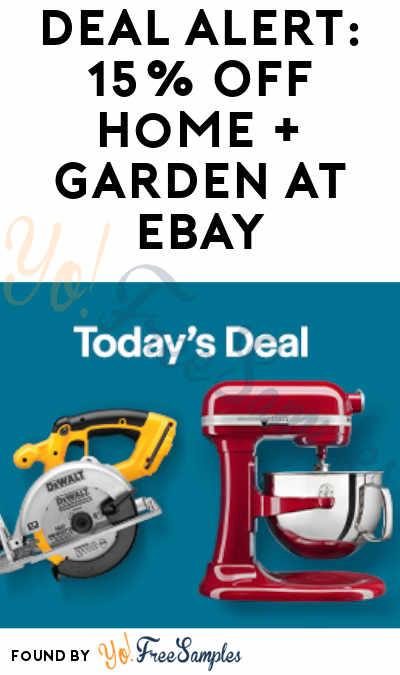DEAL ALERT: 15% Off Home + Garden At eBay