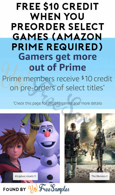 FREE $10 Credit When You Preorder Select Games (Amazon Prime Required)