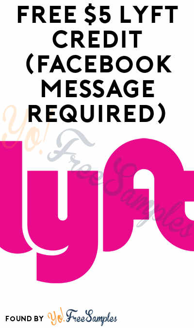 FREE $5 Lyft Credit (Facebook Message Required)