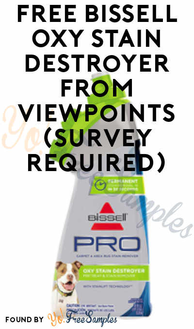 FREE Bissell Oxy Stain Destroyer From ViewPoints (Survey Required)