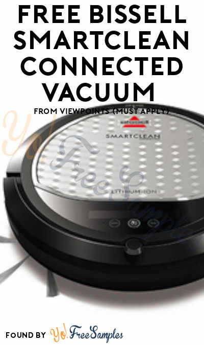 FREE Bissell SmartClean Connected Vacuum From ViewPoints (Must Apply)