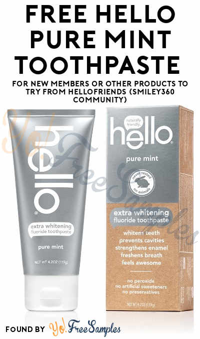 FREE Hello Pure Mint Toothpaste For New Members or Other Products To Try From HelloFriends (Smiley360 Community)