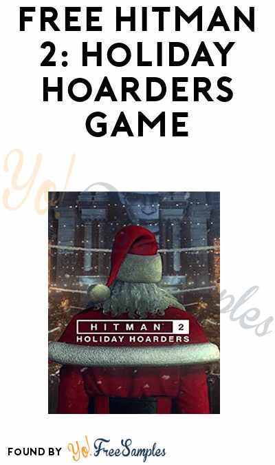 FREE Hitman 2: Holiday Hoarders Game