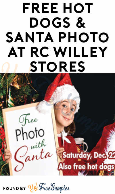 FREE Hot Dogs & Santa Photo At RC Willey Stores 12/22 From 12-4PM